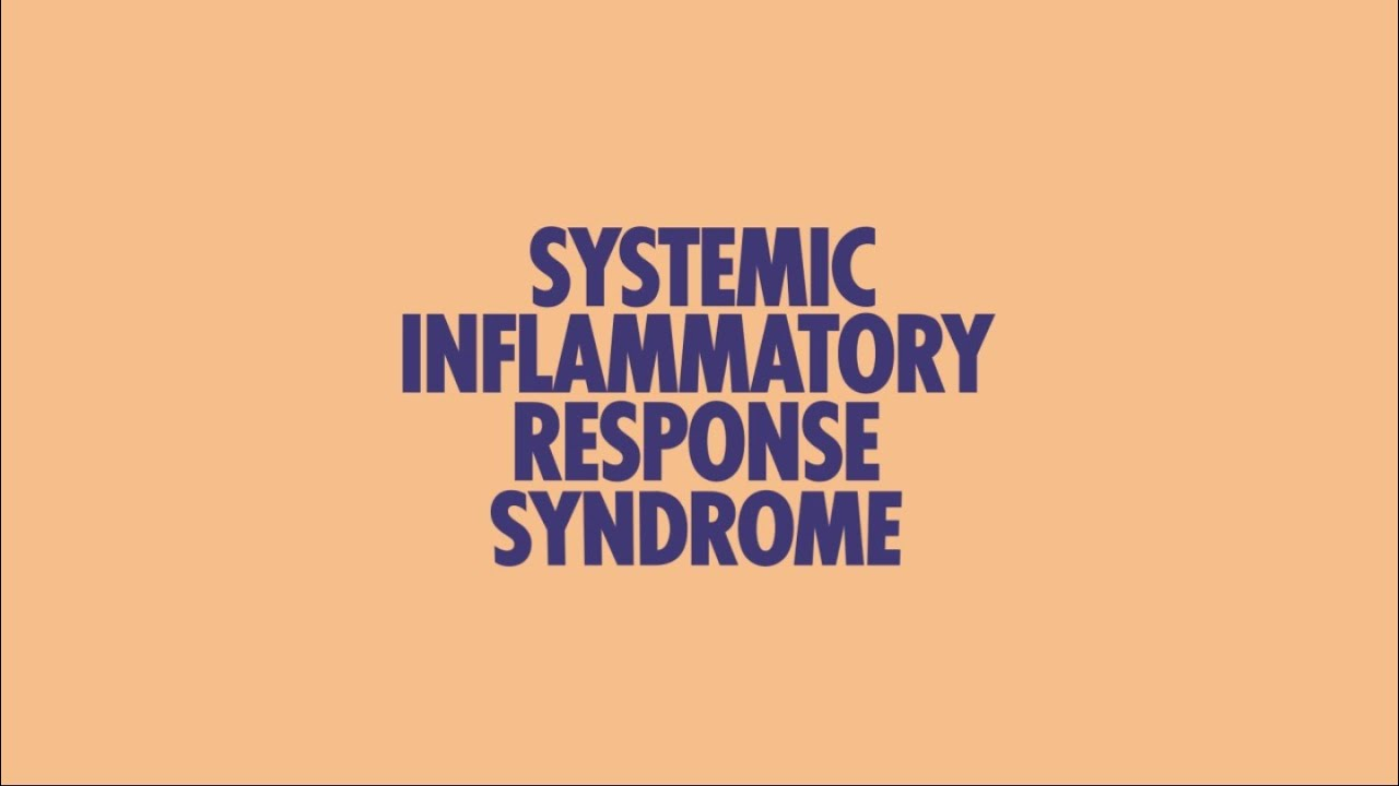 Systemic Inflammatory Response Syndrome (SIRS) and/or SEPSIS